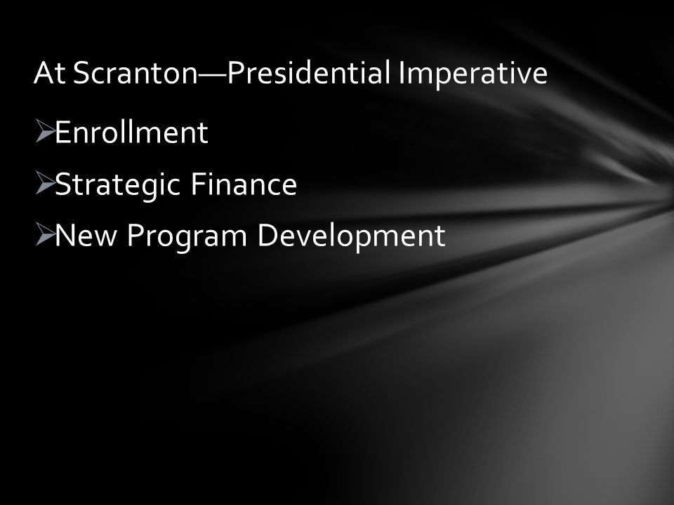 Enrollment Strategic Finance New Program Development At ScrantonPresidential Imperative