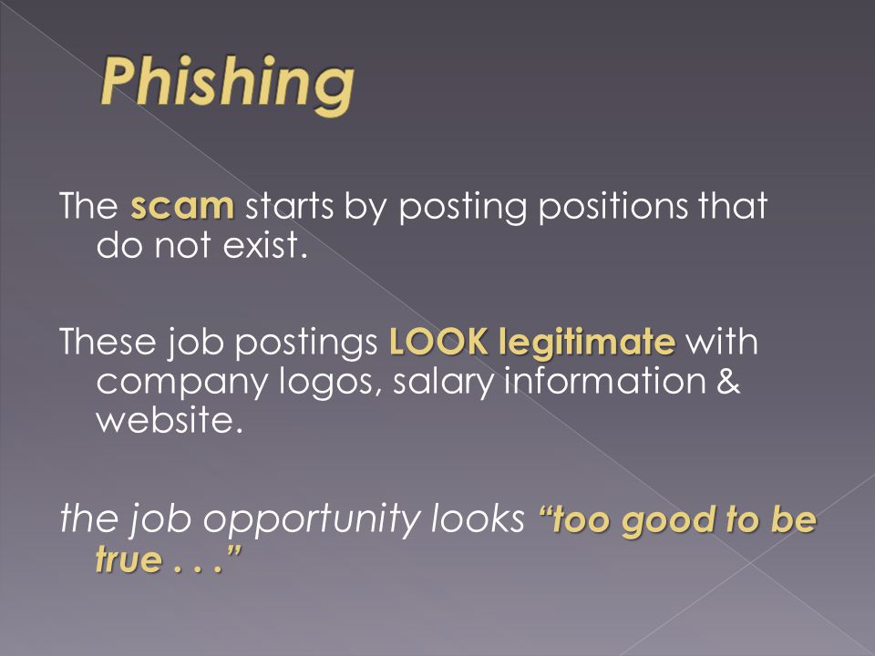 scam The scam starts by posting positions that do not exist.