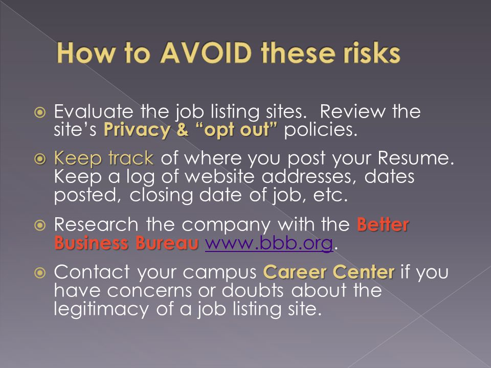 Privacy & opt out Evaluate the job listing sites. Review the sites Privacy & opt out policies.