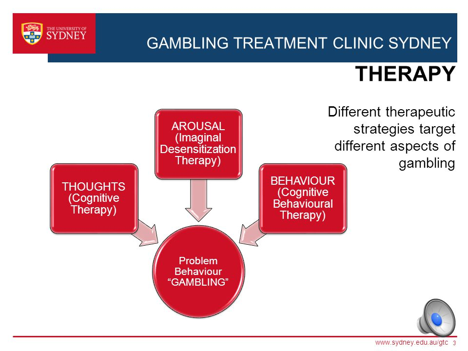 GAMBLING TREATMENT CLINIC SYDNEY We offer free one-to-one counselling for problem gamblers Designed to help to cut down or stop gambling Free supportive counselling for friends and family members who have been affected by gambling All of our counselling staff are fully registered psychologists or clinical psychologists ABOUT US 2 www.sydney.edu.au/gtc