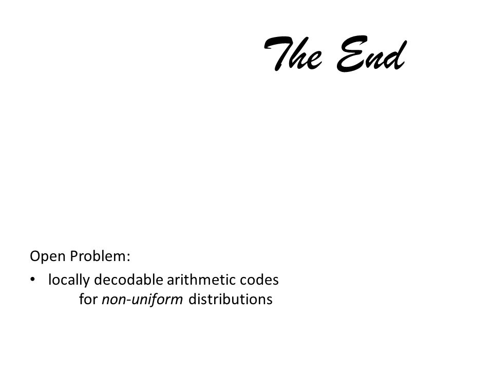 The End Open Problem: locally decodable arithmetic codes for non-uniform distributions