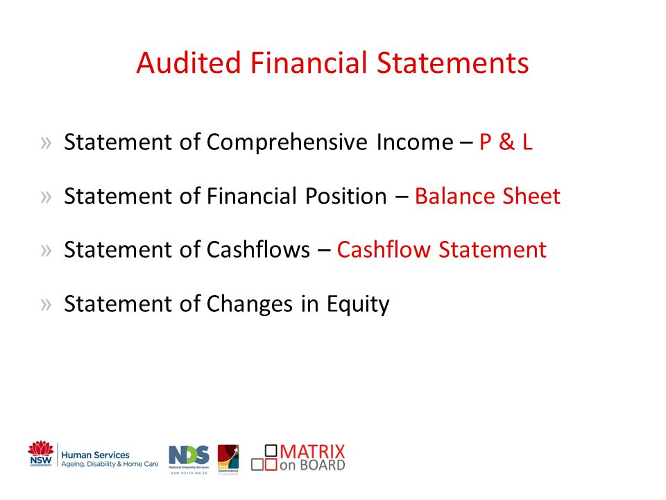 An initiative of the NSW Government Audited Financial Statements »Statement of Comprehensive Income – P & L »Statement of Financial Position – Balance Sheet »Statement of Cashflows – Cashflow Statement »Statement of Changes in Equity
