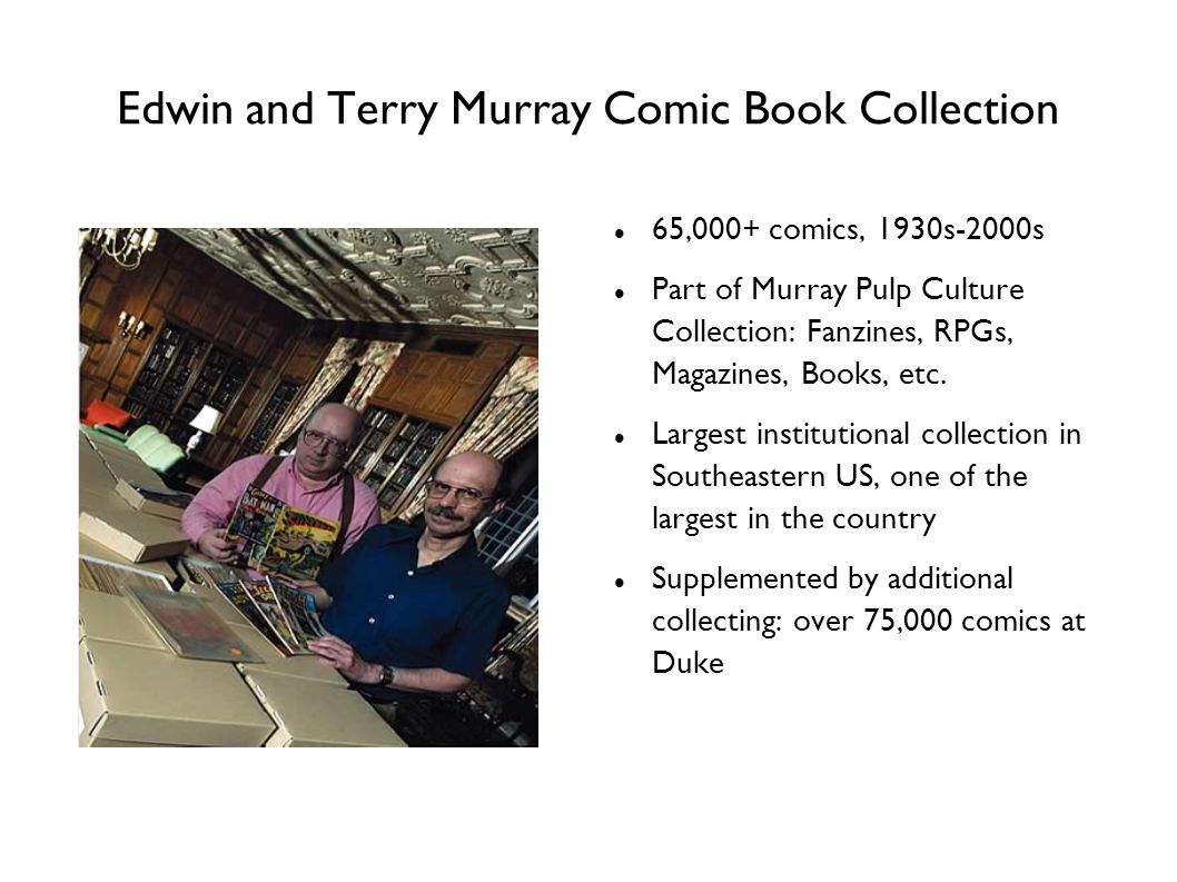 Edwin and Terry Murray Comic Book Collection 65,000+ comics, 1930s-2000s Part of Murray Pulp Culture Collection: Fanzines, RPGs, Magazines, Books, etc.