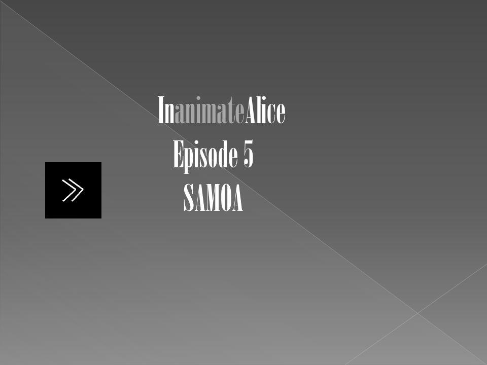 InanimateAlice Episode 5 SAMOA