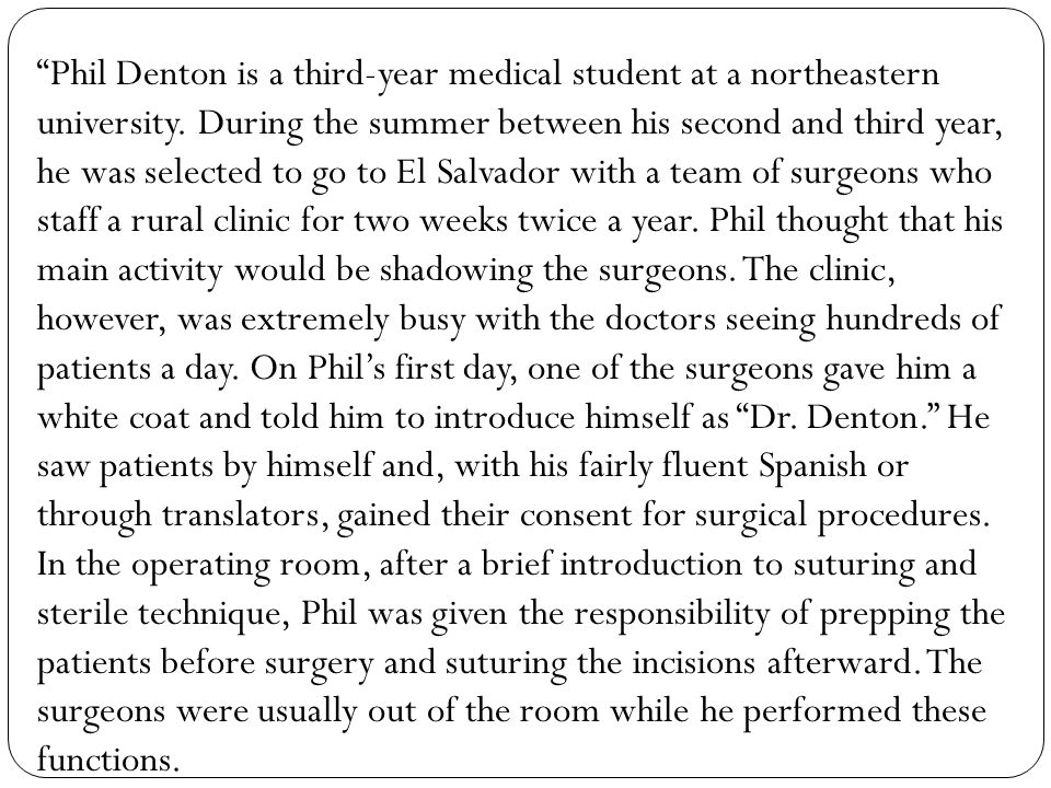 Phil Denton is a third-year medical student at a northeastern university.