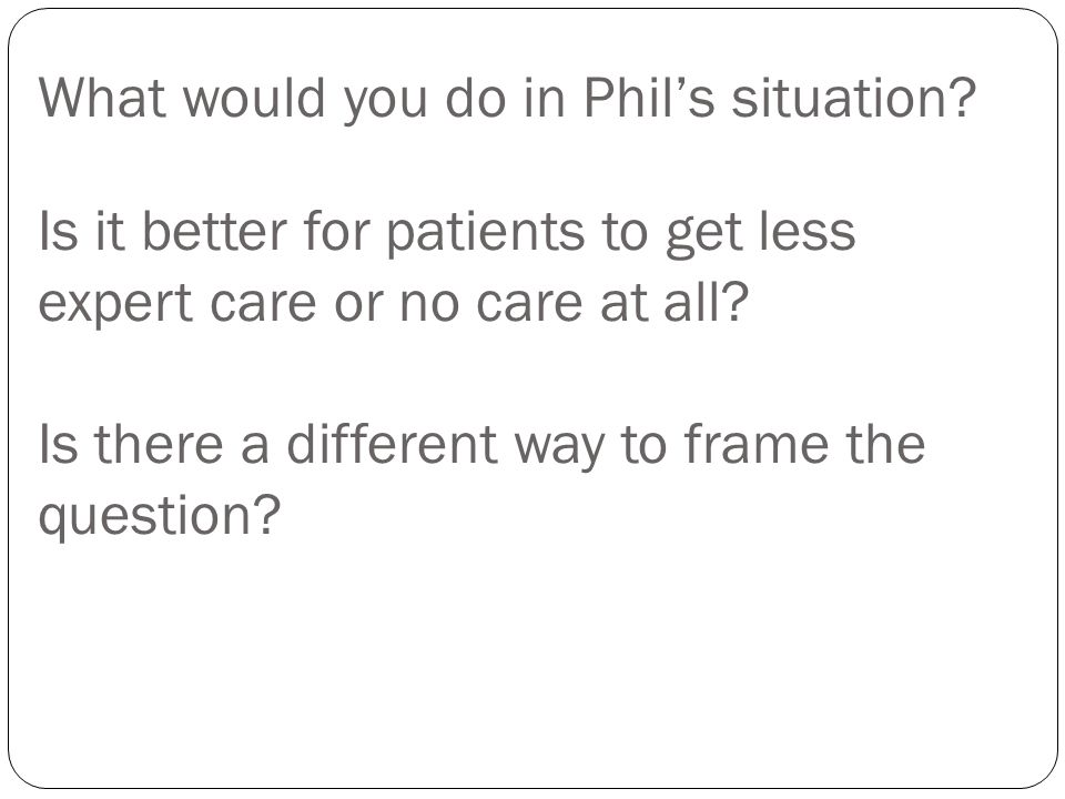 What would you do in Phils situation.