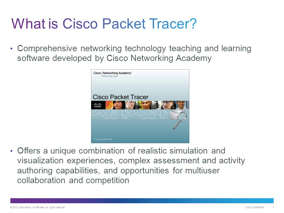 Cisco Confidential 4 Comprehensive networking technology teaching and learning software developed by Cisco Networking Academy Offers a unique combinat
