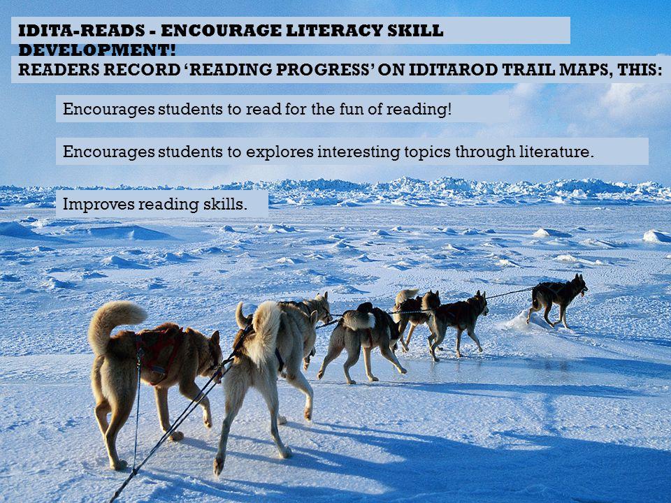 IDITA-READS - ENCOURAGE LITERACY SKILL DEVELOPMENT! READERS RECORD READING PROGRESS ON IDITAROD TRAIL MAPS, THIS: Improves reading skills. Encourages