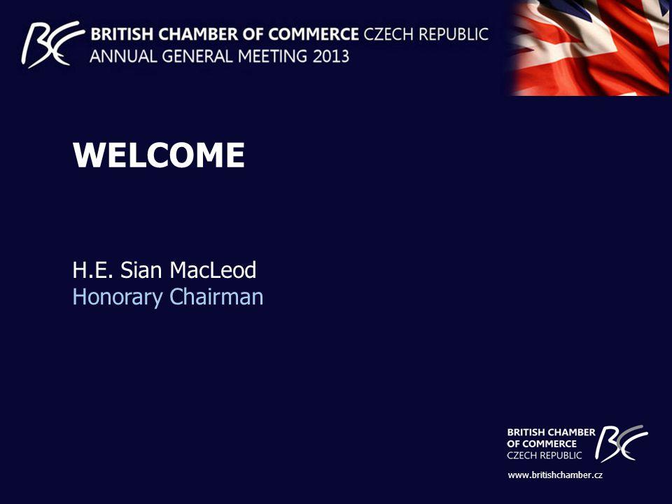 www.britishchamber.cz WELCOME H.E. Sian MacLeod Honorary Chairman