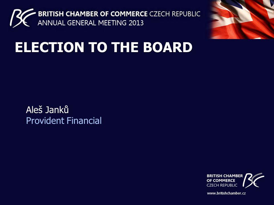www.britishchamber.cz ELECTION TO THE BOARD Aleš Janků Provident Financial