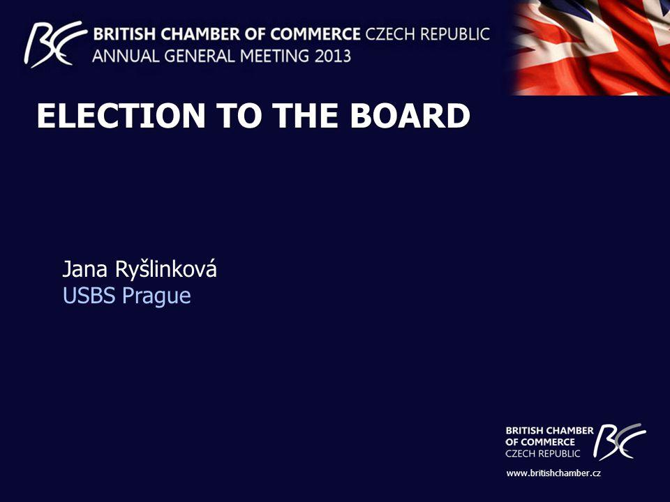 www.britishchamber.cz ELECTION TO THE BOARD Jana Ryšlinková USBS Prague