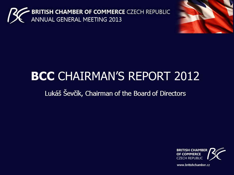 www.britishchamber.cz BCC CHAIRMANS REPORT 2012 Lukáš Ševčík, Chairman of the Board of Directors