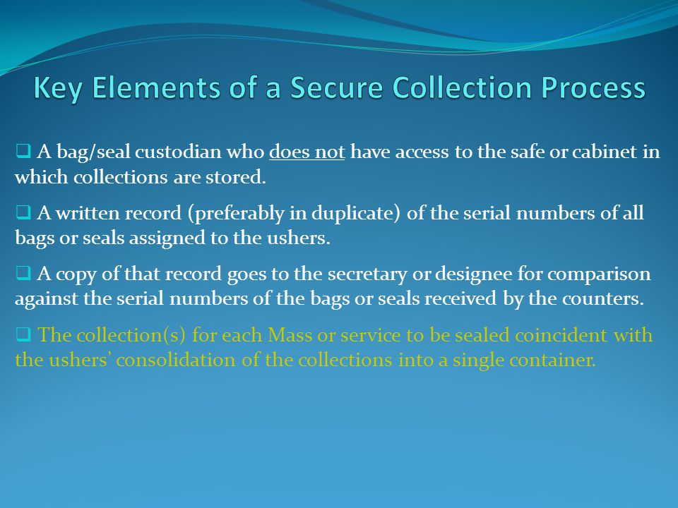 A bag/seal custodian who does not have access to the safe or cabinet in which collections are stored.