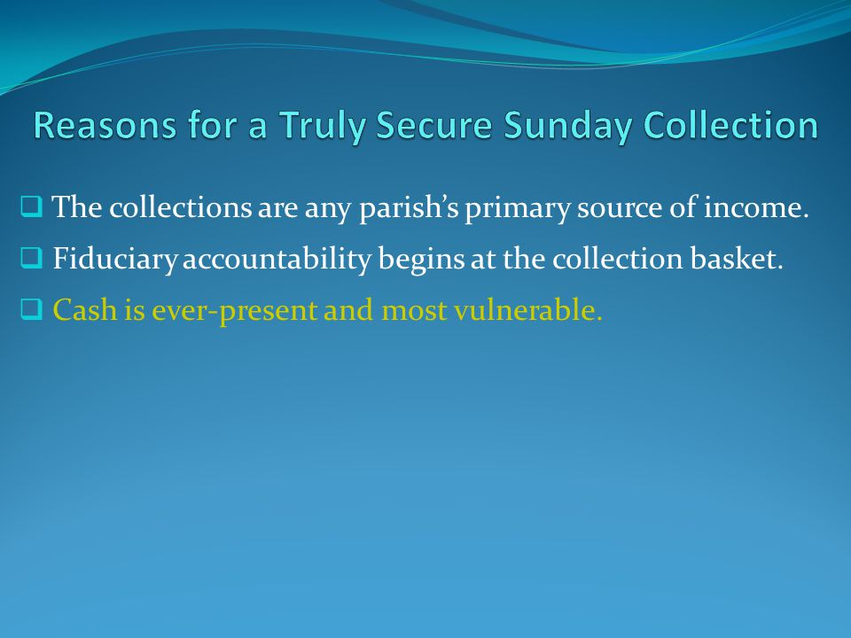 The collections are any parishs primary source of income.