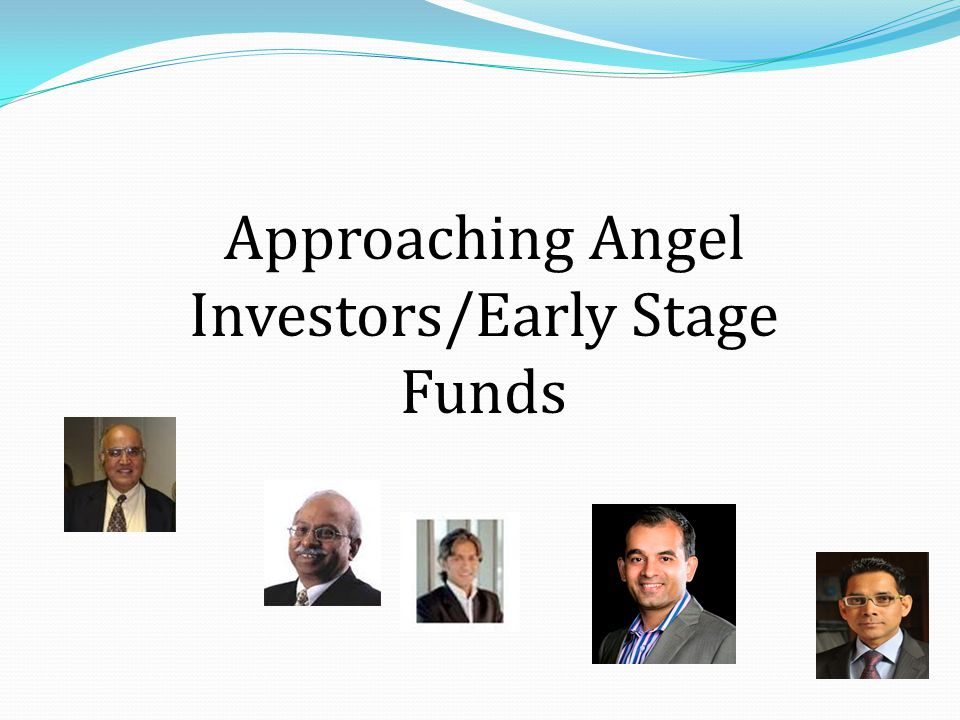Approaching Angel Investors/Early Stage Funds