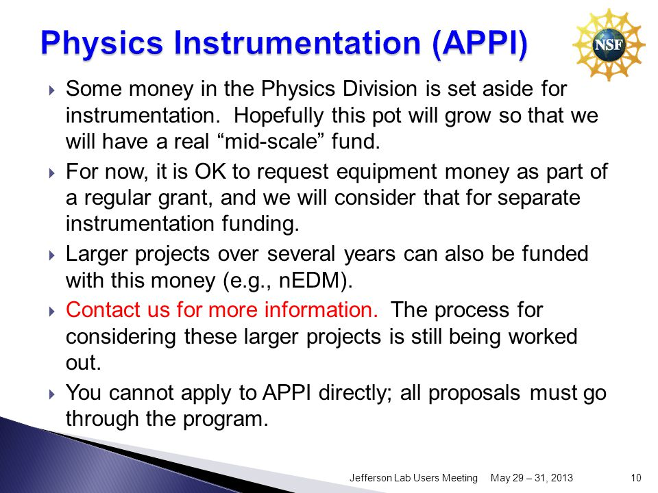 Some money in the Physics Division is set aside for instrumentation.