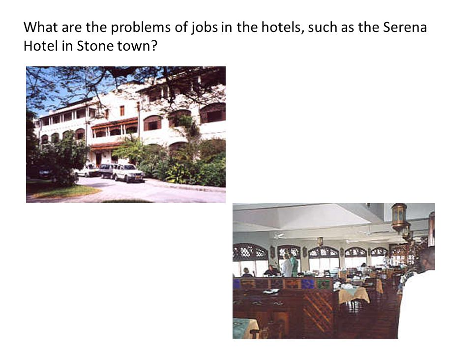 What are the problems of jobs in the hotels, such as the Serena Hotel in Stone town