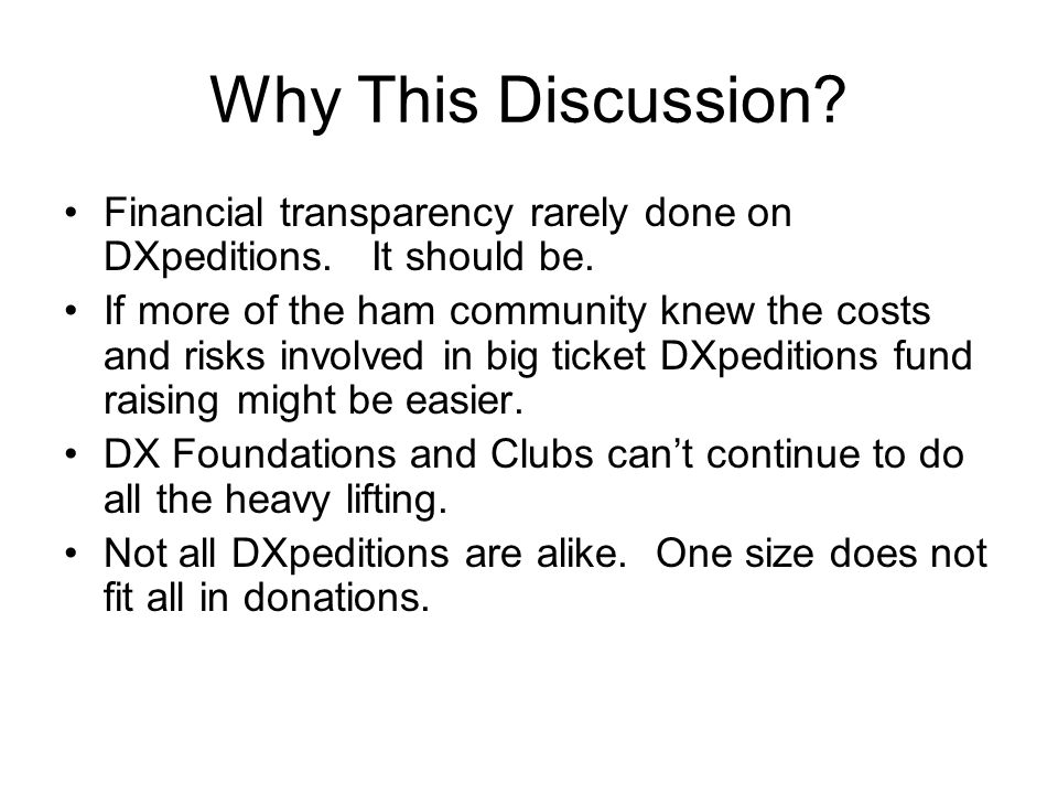 Why This Discussion.Financial transparency rarely done on DXpeditions.