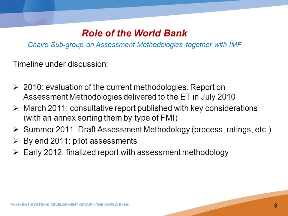 New Assessment Methodology Timeline under discussion: 2010: evaluation of the current methodologies.