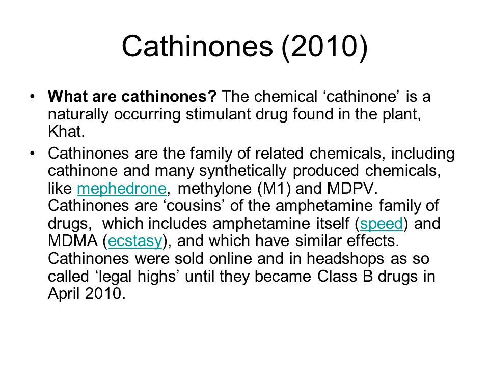 Cathinones (2010) What are cathinones.