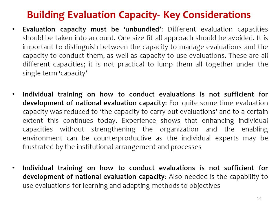 Building Evaluation Capacity- Key Considerations Evaluation capacity must be unbundled: Different evaluation capacities should be taken into account.