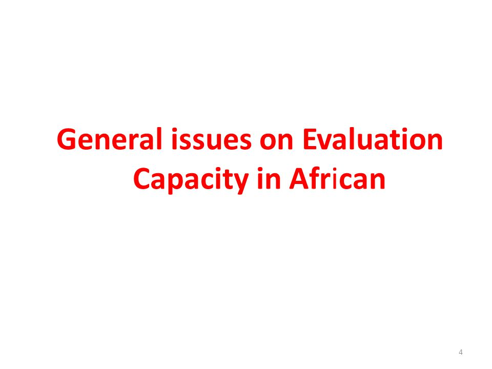 General issues on Evaluation Capacity in African 4