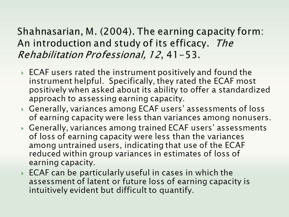 ECAF users rated the instrument positively and found the instrument helpful. Specifically, they rated the ECAF most positively when asked about its ab