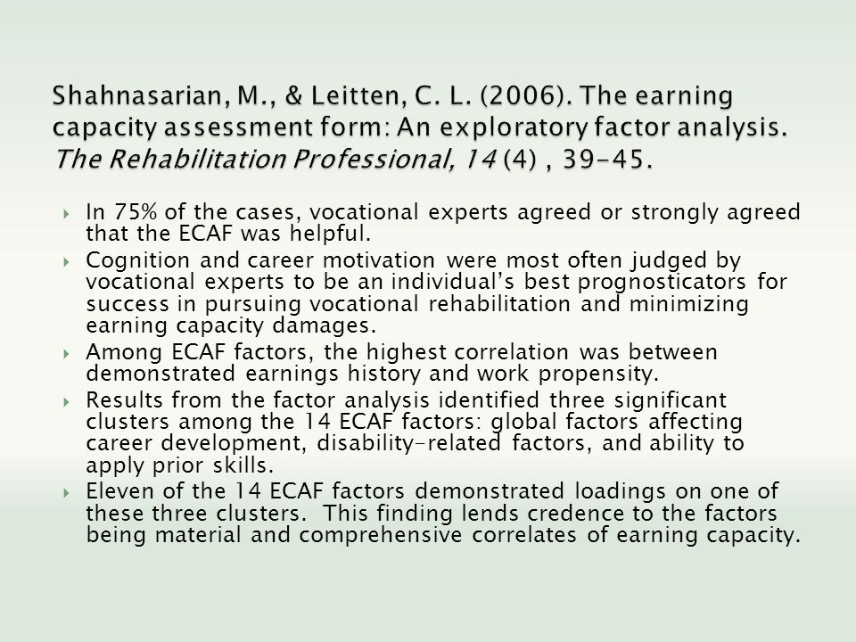 In 75% of the cases, vocational experts agreed or strongly agreed that the ECAF was helpful. Cognition and career motivation were most often judged by