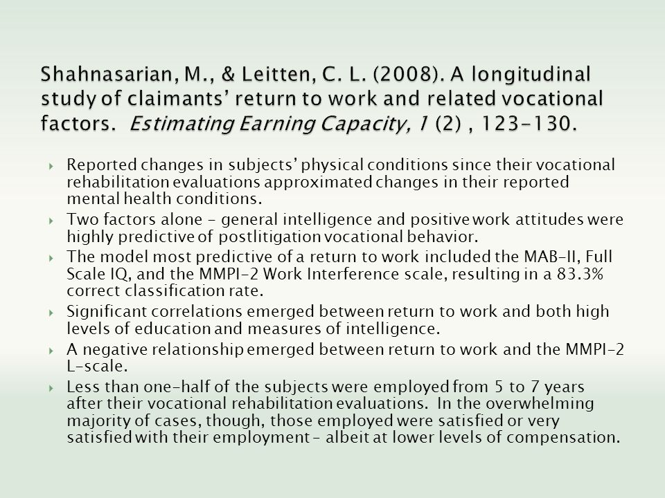 Reported changes in subjects physical conditions since their vocational rehabilitation evaluations approximated changes in their reported mental health conditions.