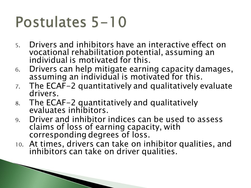 5. Drivers and inhibitors have an interactive effect on vocational rehabilitation potential, assuming an individual is motivated for this. 6. Drivers