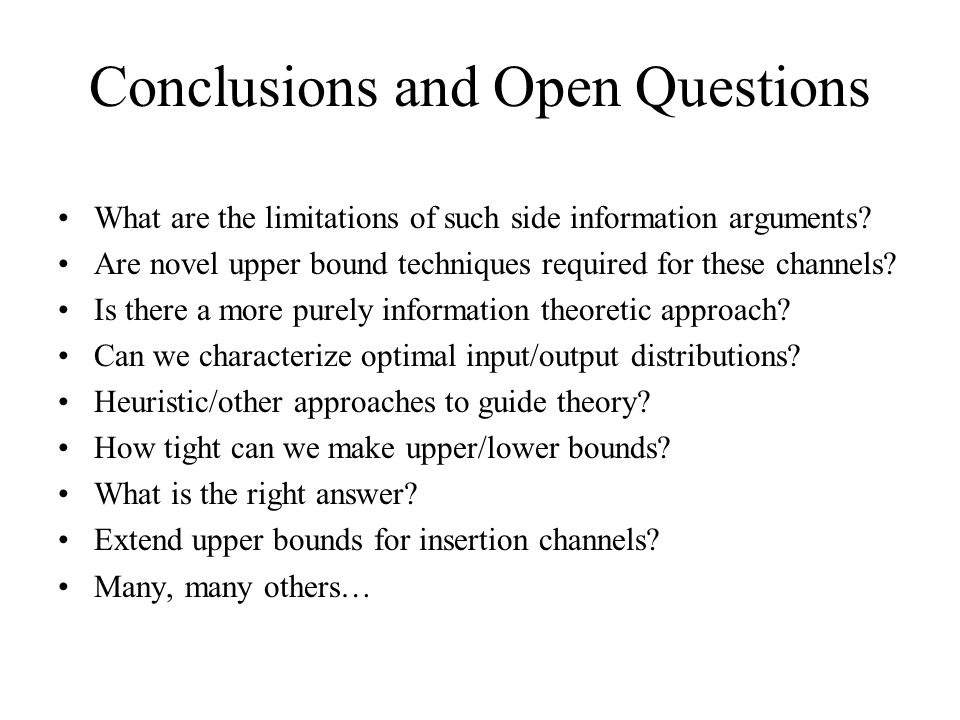 Conclusions and Open Questions What are the limitations of such side information arguments.