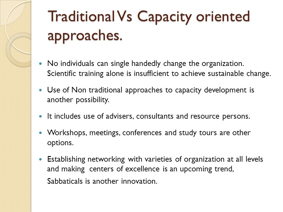 Traditional Vs Capacity oriented approaches.