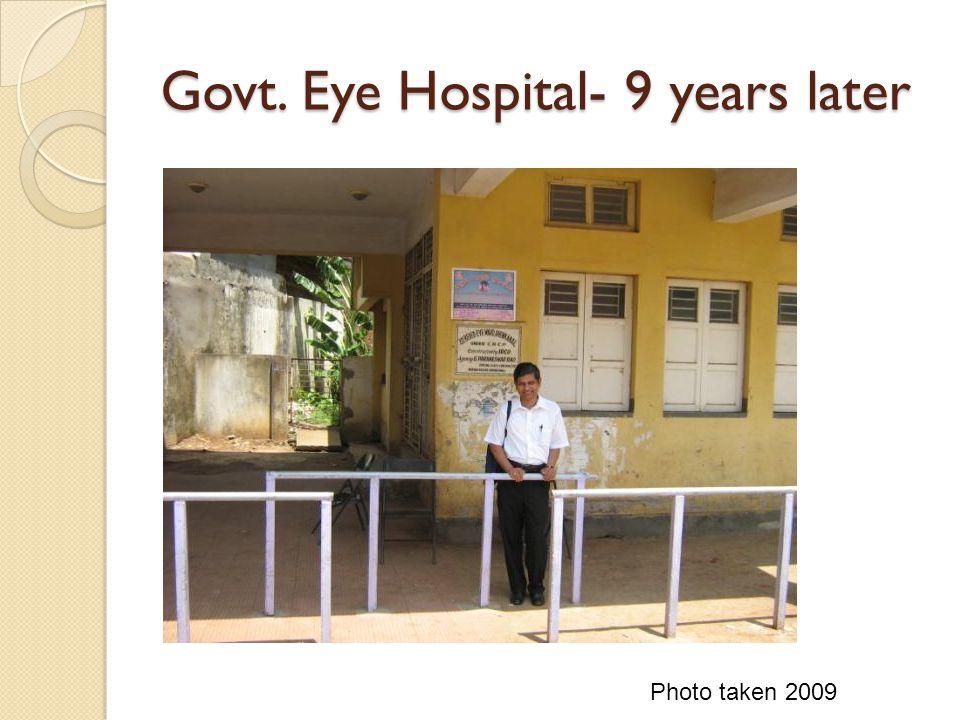 Govt. Eye Hospital- 9 years later Photo taken 2009