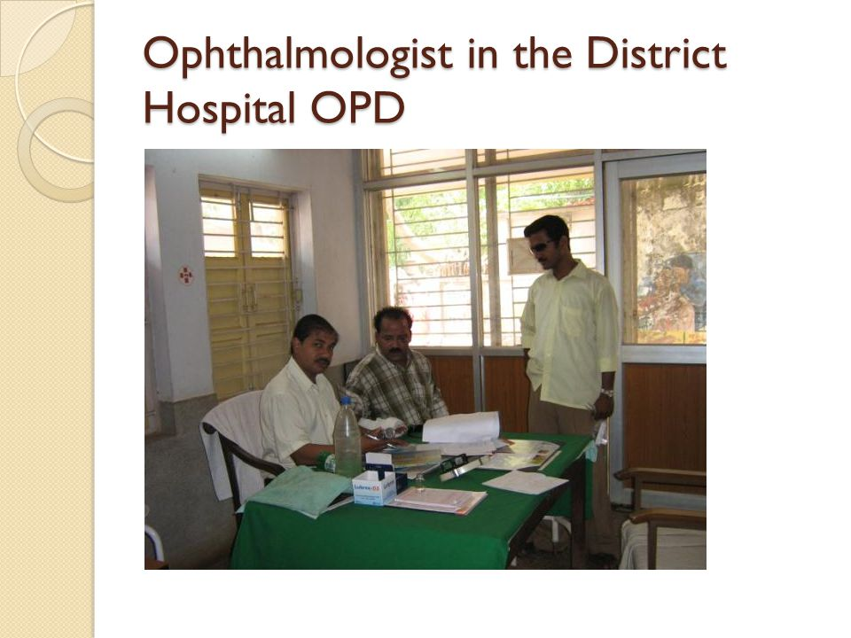 Ophthalmologist in the District Hospital OPD