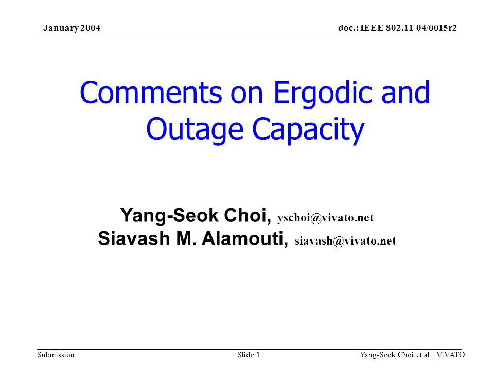 doc.: IEEE 802.11-04/0015r2 Submission January 2004 Yang-Seok Choi et al., ViVATOSlide 2 Questions.