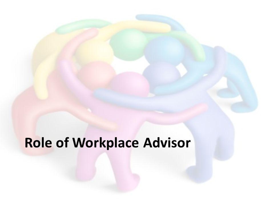 Role of Workplace Advisor