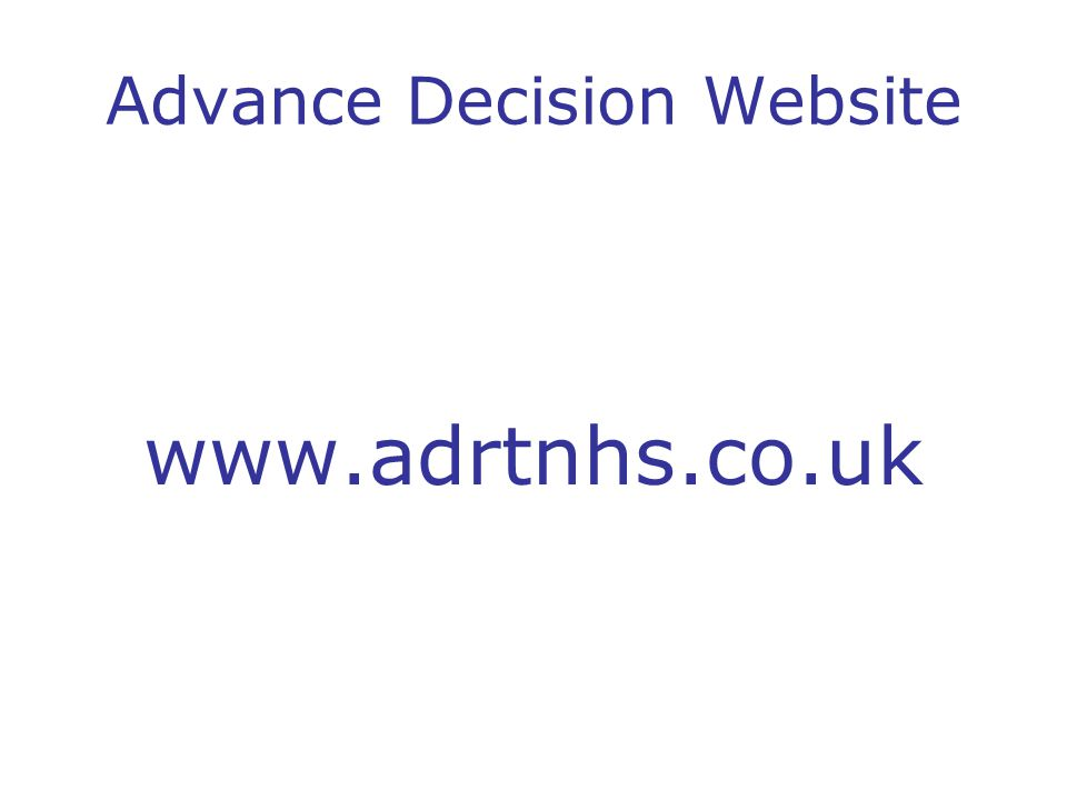 Advance Decision Website www.adrtnhs.co.uk