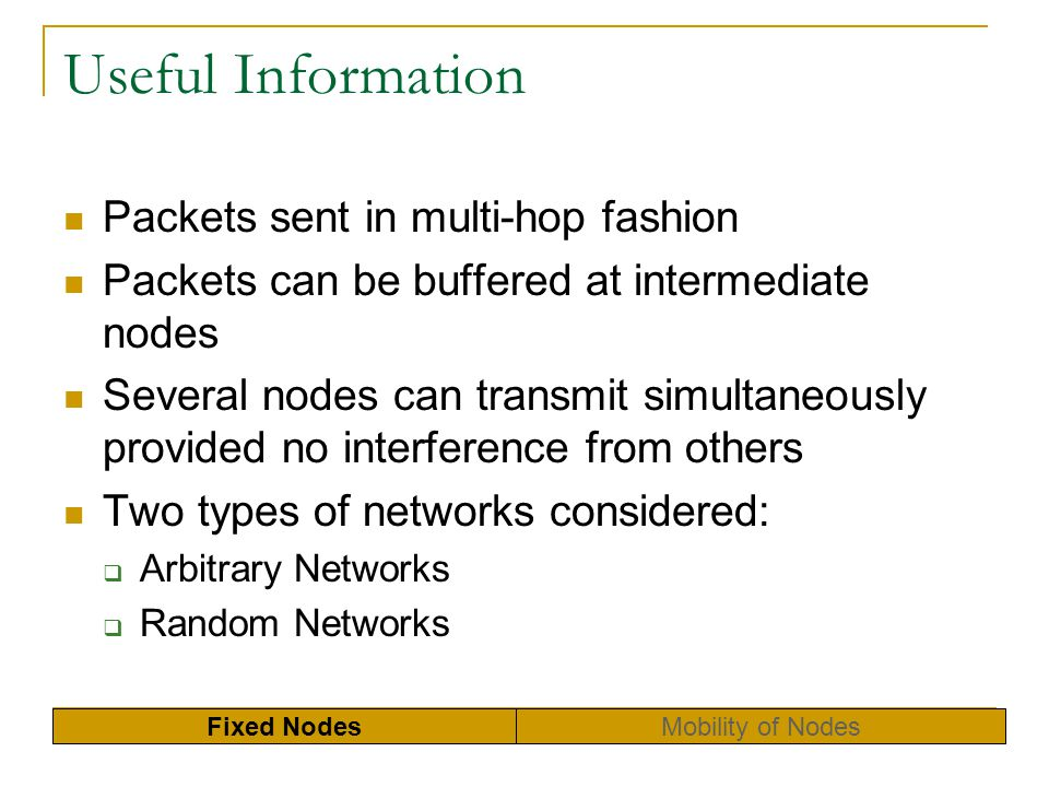 Basic Idea This ensures that every other node in the network will have packets buffered destined to every other node not including itself Hence, a sender-receiver pair always has a packet to send unlike in the case without relaying How many times must a packet be relayed in order to spread traffic uniformly.