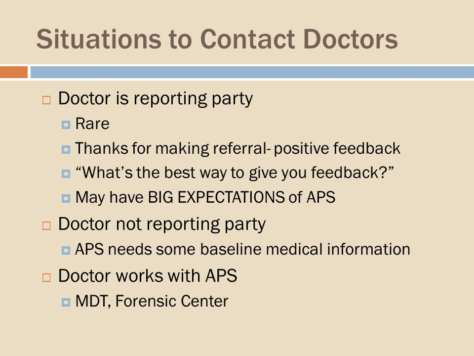 Situations to Contact Doctors Doctor is reporting party Rare Thanks for making referral- positive feedback Whats the best way to give you feedback.