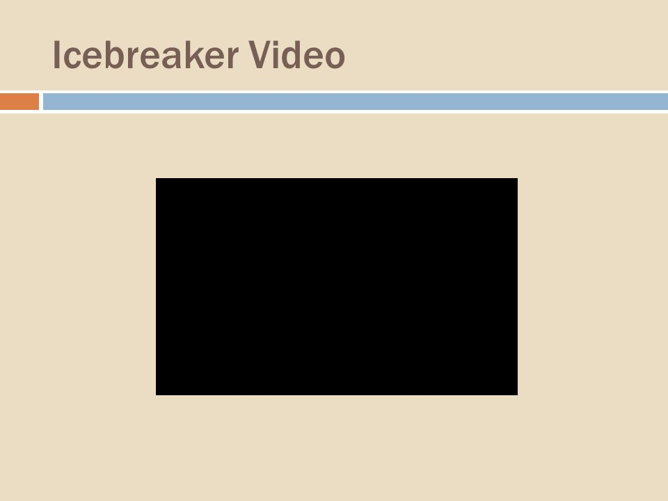 Icebreaker Video