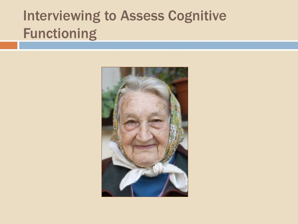 Interviewing to Assess Cognitive Functioning