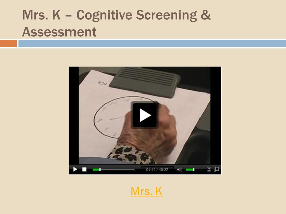 Mrs. K – Cognitive Screening & Assessment Mrs. K