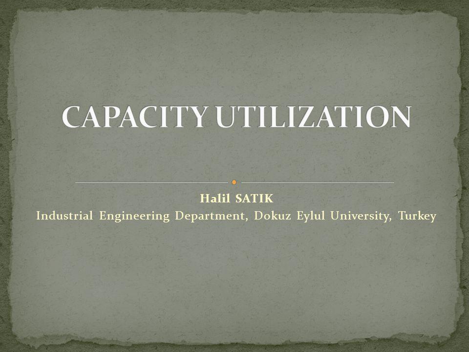 Halil SATIK Industrial Engineering Department, Dokuz Eylul University, Turkey