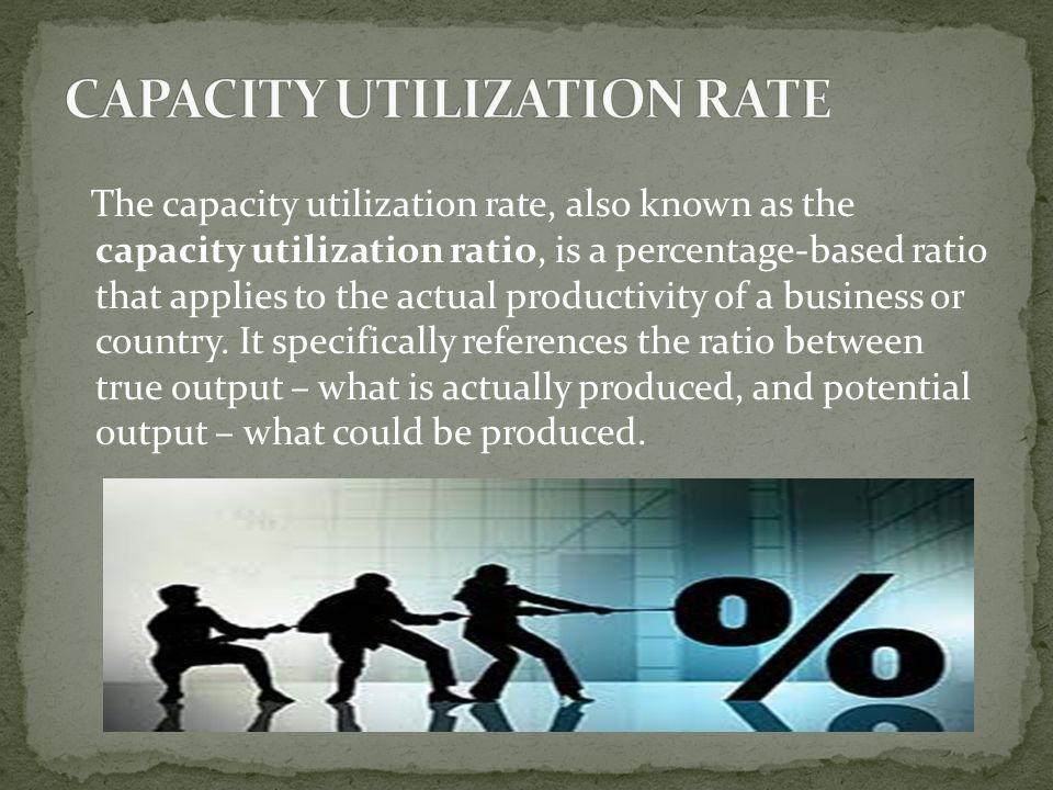 The capacity utilization rate, also known as the capacity utilization ratio, is a percentage-based ratio that applies to the actual productivity of a business or country.
