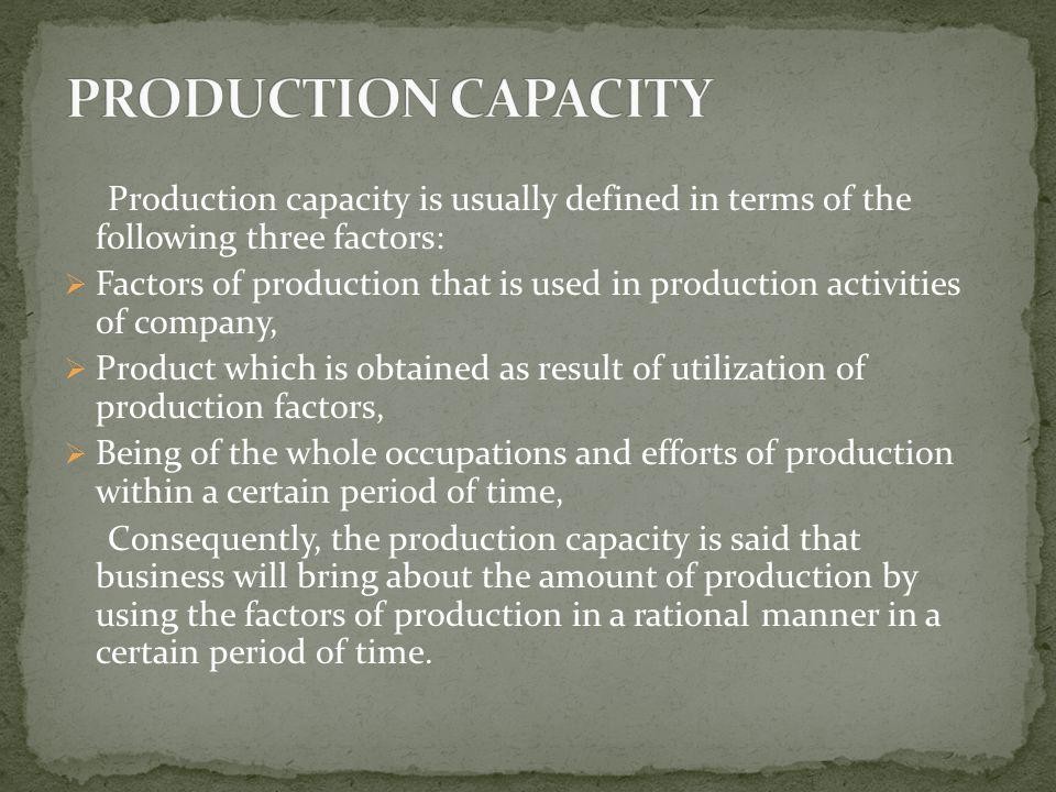 Three types of capacity are often referred to:Potential CapacityImmediate CapacityEffective Capacity