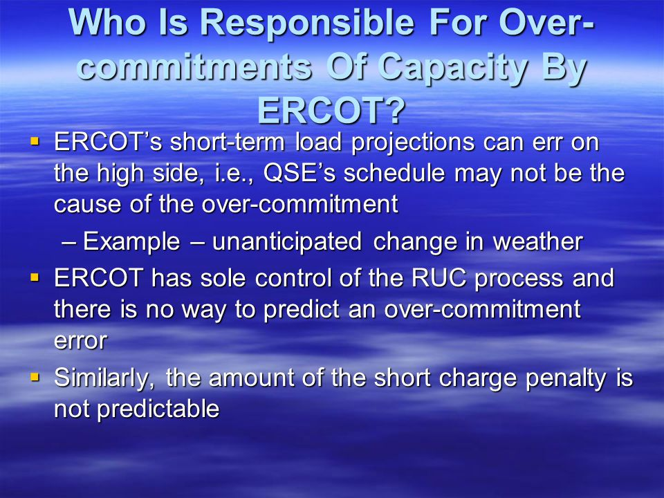 Who Is Responsible For Over- commitments Of Capacity By ERCOT.
