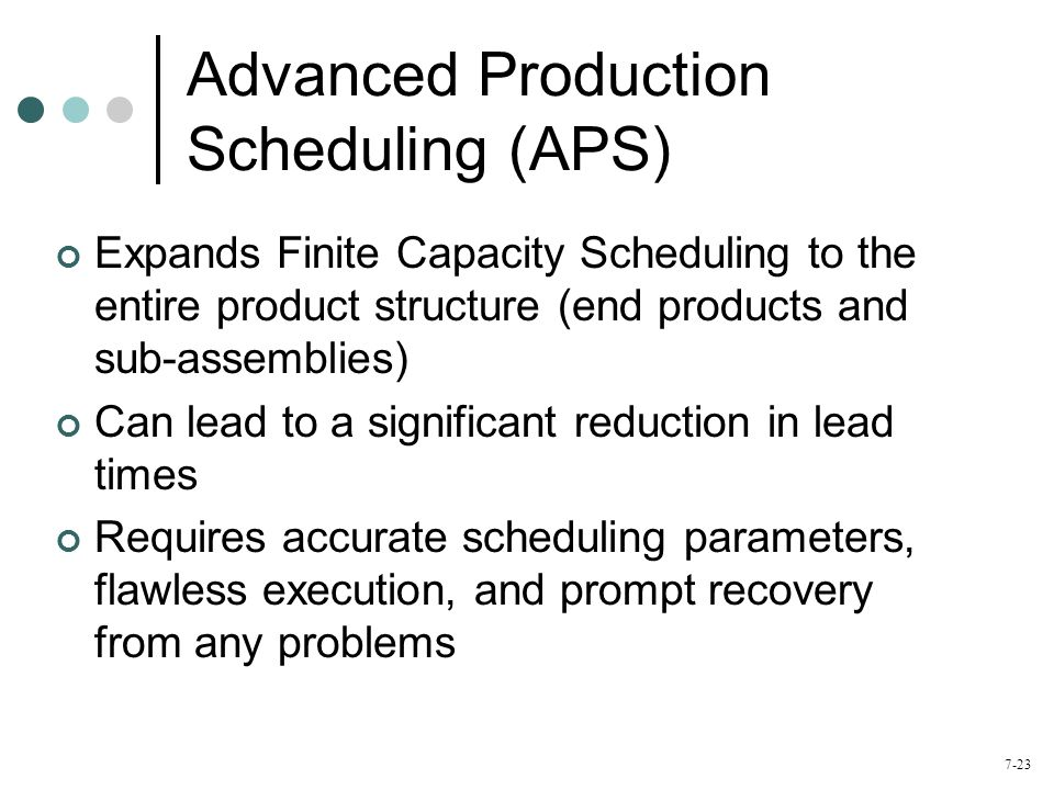 7-24 Capacity Management Management and Capacity Planning/Utilization Capacity monitoring with input/output control Managing bottleneck capacity Capacity planning in the MPC system Choosing the measure of capacity Choice of specific techniques Using the capacity plan