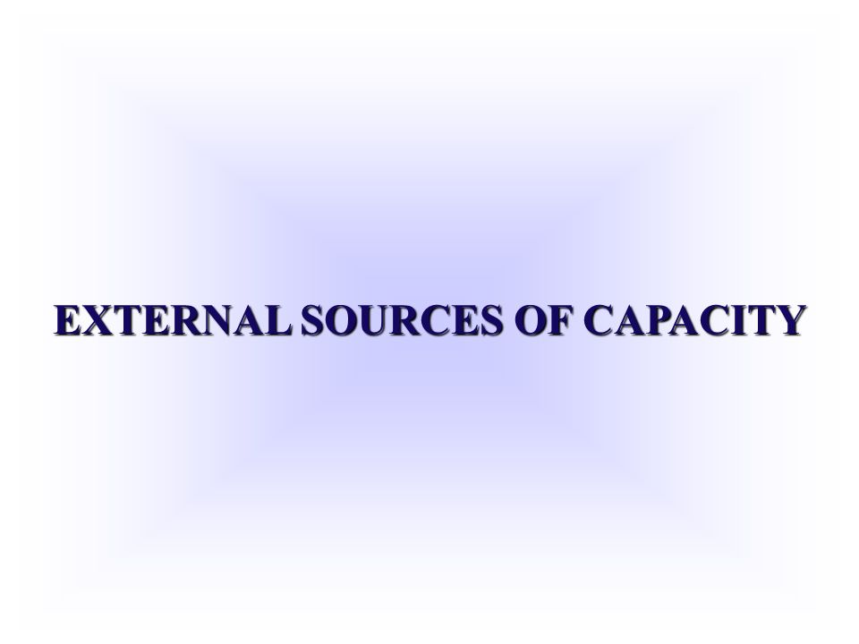 EXTERNAL SOURCES OF CAPACITY
