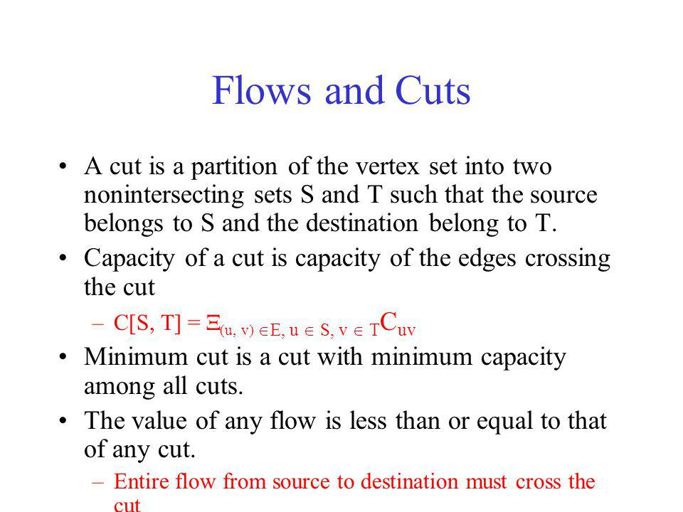 Hence, max flow min cut capacity.Need to show that max flow = min.