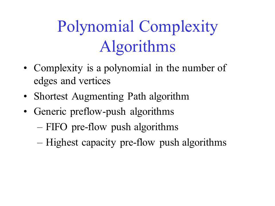 Shortest Augmenting Path Algorithm Shortest Augmenting Path Algorithm forwards the flow along the shortest path from the source to the destination in the residual network.
